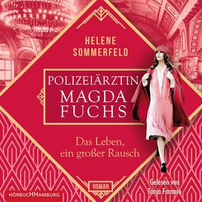 Polizeiärztin Magda Fuchs – Das Leben, ein großer Rausch (Polizeiärztin Magda Fuchs-Serie 2) von Fornaro,  Tanja, Sommerfeld,  Helene