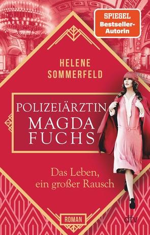 Polizeiärztin Magda Fuchs – Das Leben, ein großer Rausch von Sommerfeld,  Helene