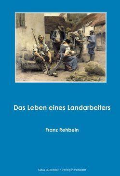 Das Leben eines Landarbeiters von Becker,  Klaus-Dieter, Göhre,  Paul, Rehbein,  Franz