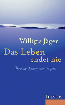 Das Leben endet nie von Jäger,  Willigis=, Shepherd-Kobel,  Katharina, Steindl-Rast,  David