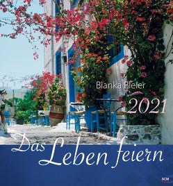 Das Leben feiern 2021 – Wandkalender von Bleier,  Bianka