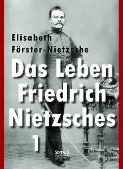 Das Leben Friedrich Nietzsches. Biografie in zwei Bänden. Bd 1 von Förster-Nietzsche,  Elisabeth