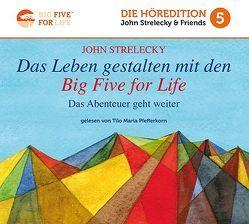 Das Leben gestalten mit den Big Five for Life von Pfefferkorn,  Tilo Maria, Strelecky,  John P.