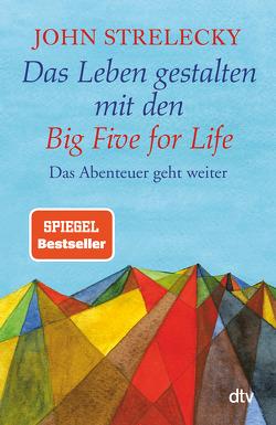 Das Leben gestalten mit den Big Five for Life von Lemke,  Bettina, Strelecky,  John