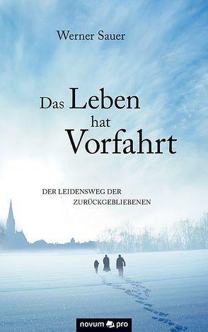 Das Leben hat Vorfahrt von Sauer,  Werner