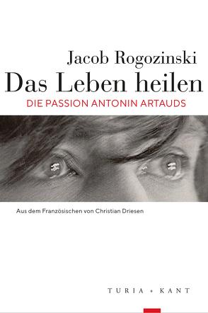 Das Leben heilen von Driesen,  Christian, Rogozinski,  Jacob