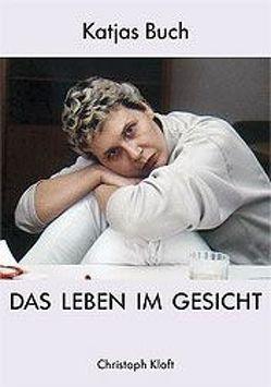 Das Leben im Gesicht von Hess,  Petra, Kloft,  Christoph, Roth,  Hermann J
