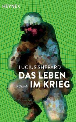 Das Leben im Krieg von Bonhorst,  Irene, Shepard,  Lucius