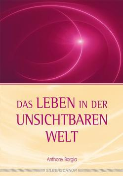 Das Leben in der unsichtbaren Welt von Borgia,  Anthony, Hockemeyer,  Tom, Walter,  Gertrud