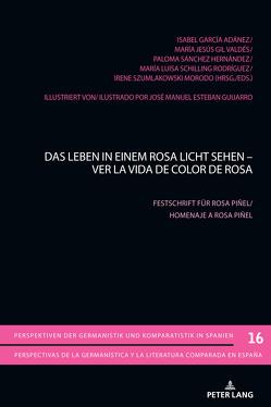 Das Leben in einem Rosa Licht sehen – Ver la vida de color de Rosa von García Adánez,  Isabel, Gil Valdés,  María Jesús, Sánchez Hernández,  Paloma, Schilling,  María Luisa, SZUMLAKOWSKI MORODO,  IRENE