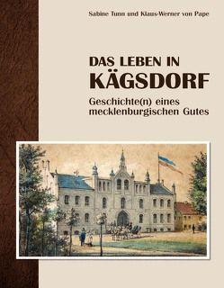 Das Leben in Kägsdorf von Tunn,  Sabine, von Pape,  Klaus-Werner