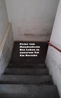 Das Leben in unserem Tal von Mundenheim,  Peter von, Peril,  Iucundus Peregrin