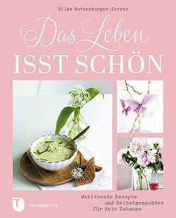 Das Leben isst schön von Rothenburger-Zerrer,  Silke