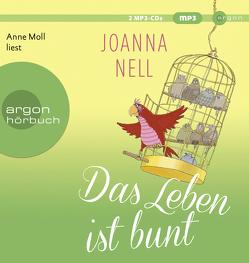 Das Leben ist bunt von Längsfeld,  Sabine, Moll,  Anne, Nell,  Joanna