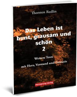 Das Leben ist bunt, grausam und schön Bd 2 von Redlin,  Thorsten