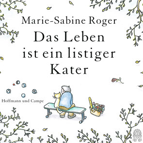 Das Leben ist ein listiger Kater von Hauser,  Armin, Kalscheuer,  Claudia, Roger,  Marie-Sabine
