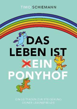 Das Leben ist ein Ponyhof von Schiemann,  Timo