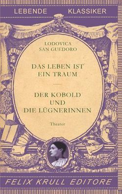 Das Leben ist ein Traum – Der Kobold und die Lügnerinnen von Hornung,  Sabine, Lerchenwald,  Johann, San Guedoro,  Lodovica, Spinelli,  Nina