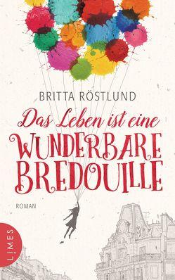 Das Leben ist eine wunderbare Bredouille von Ackermann,  Ulla, Allenstein,  Ursel, Röstlund,  Britta