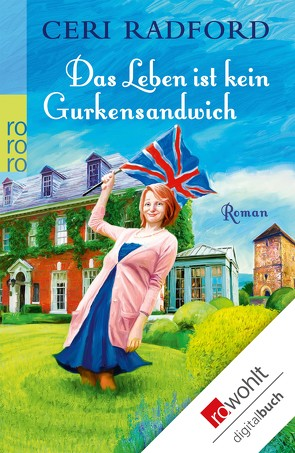 Das Leben ist kein Gurkensandwich von Radford,  Ceri, Reiter,  Bea