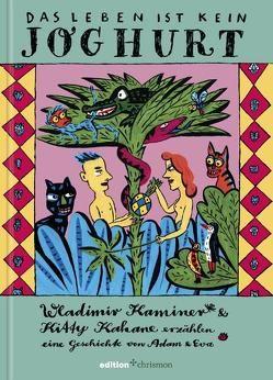 Das Leben ist kein Joghurt von Kahane,  Kitty, Kaminer,  Wladimir