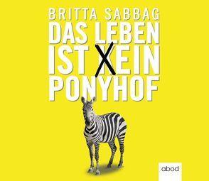 Das Leben ist (k)ein Ponyhof von Sabbag,  Britta, Schmalfeldt,  Carmen