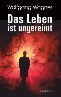 Das Leben ist ungereimt von Wagner,  Wolfgang
