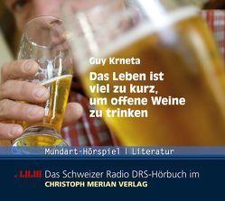 Das Leben ist viel zu kurz, um offene Weine zu trinken von Hug,  Martin, Jäggi,  Ueli, Krneta,  Guy, Morelli,  Marco