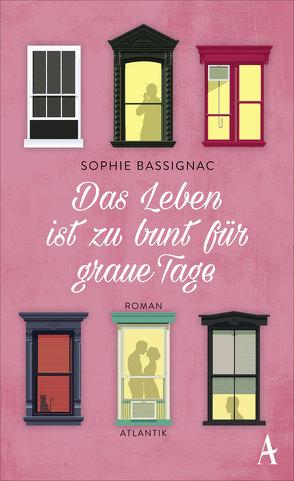 Das Leben ist zu bunt für graue Tage von Bassignac,  Sophie, Steinitz,  Claudia
