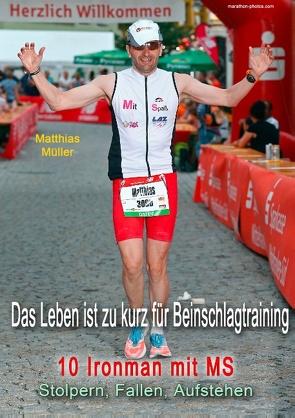 Das Leben ist zu kurz für Beinschlagtraining von Müller,  Matthias