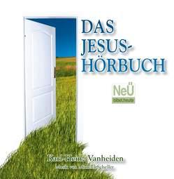Das Leben Jesu von Vanheiden,  Karl-Heinz