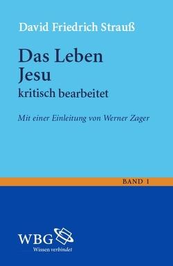Das Leben Jesu. kritisch bearbeitet von Strauß,  David, Zager,  Werner