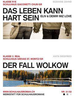 Das Leben kann hart sein – Eliv & Demir imz Love (51) / Der Fall Wolkow (52) von Siegfried,  Anita, Zahnd,  Suzanne