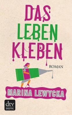 Das Leben kleben von Lewycka,  Marina, Zeitz Ventura,  Sophie