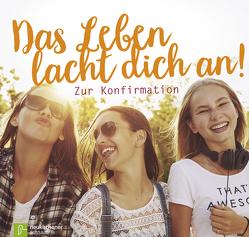 Das Leben lacht dich an! von Gamper-Brühl,  Miriam, Schnabel,  Norbert