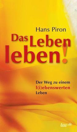 Das LEBEN leben! von Piron,  Hans