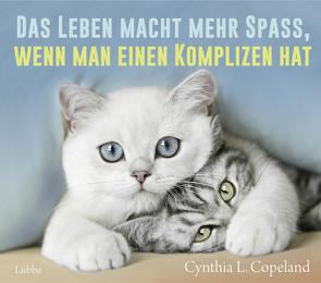 Das Leben macht mehr Spaß, wenn man einen Komplizen hat von Beleites,  Edith, Copeland,  Cynthia L.