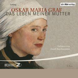 Das Leben meiner Mutter von Bayrhammer,  Gustl, Graf,  Oskar Maria