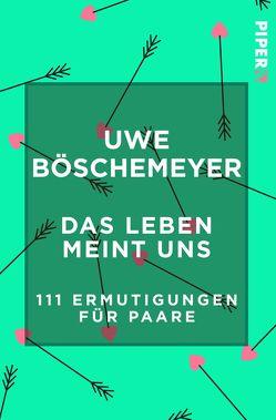 Das Leben meint uns von Boeschemeyer,  Uwe