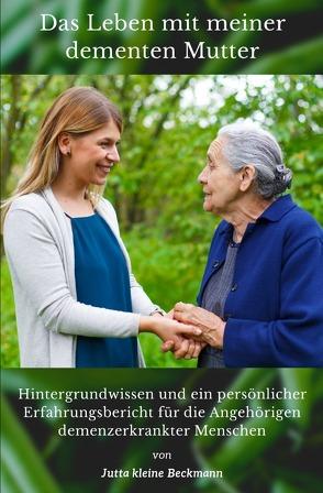 Das Leben mit meiner dementen Mutter von kleine Beckmann,  Jutta