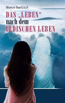 """Das """"Leben"""" nach dem irdischen Leben von Hanitzsch,  Werner"""