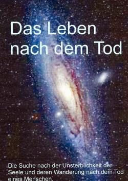 Das Leben nach dem Tod von Ludwig,  R., Ludwig,  Richard