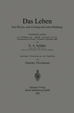 Das Leben Sein Wesen, sein Ursprung und seine Erhaltung von Fleischmann,  Charlotte, Sharpey-Schafer,  Edward A.