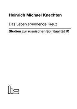 Das Leben spendende Kreuz. von Knechten,  Heinrich M.