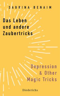 Das Leben und andere Zaubertricks – Depression and Other Magic Tricks von Benaim,  Sabrina, Winter,  Jochen