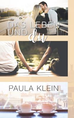 Das Leben und du von Klein,  Paula