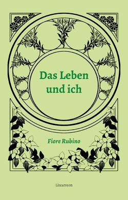 Das Leben und ich von Rubino,  Fiore