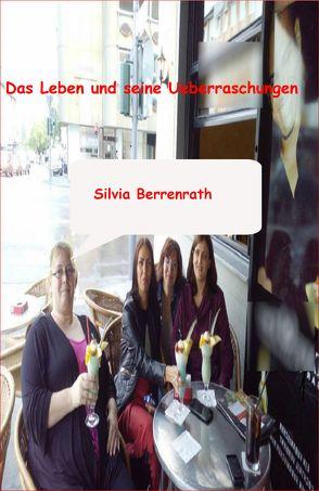 Das Leben und seine Ueberraschungen von Berrenrath,  Silvia