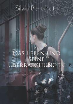 Das Leben und seine Überraschungen von Berrenrath,  Silvia