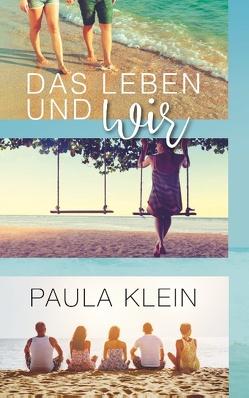 Das Leben und wir von Klein,  Paula